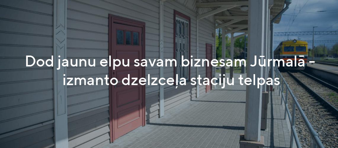 Dod jaunu elpu savam biznesam Jūrmalā - izmanto dzelzceļa staciju telpas
